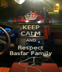 KEEP CALM AND Respect Basfar Family - Personalised Poster A4 size