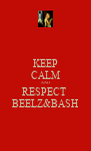 KEEP CALM AND RESPECT  BEELZ&BASH - Personalised Poster A4 size