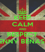 KEEP CALM AND RESPECT BENNY BENASSI - Personalised Poster A4 size