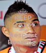 KEEP CALM AND Respect Boateng  - Personalised Poster A4 size