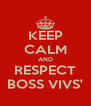 KEEP CALM AND RESPECT BOSS VIVS' - Personalised Poster A4 size