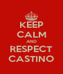 KEEP CALM AND RESPECT CASTINO - Personalised Poster A4 size