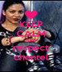KEEP CALM AND respect chentel - Personalised Poster A4 size