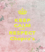 KEEP CALM AND RESPECT Chopra's - Personalised Poster A4 size