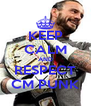 KEEP CALM AND RESPECT CM PUNK - Personalised Poster A4 size