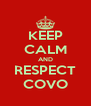 KEEP CALM AND RESPECT COVO - Personalised Poster A4 size