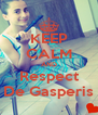 KEEP CALM AND Respect De Gasperis - Personalised Poster A4 size