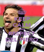 KEEP CALM AND RESPECT DEL PIERO - Personalised Poster A4 size