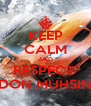 KEEP CALM AND RESPECT  DON MUHSIN - Personalised Poster A4 size