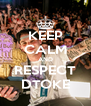 KEEP CALM AND RESPECT DTOKE - Personalised Poster A4 size