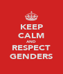 KEEP CALM AND RESPECT GENDERS - Personalised Poster A4 size