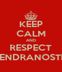 KEEP CALM AND RESPECT GLENDRANOSTRA - Personalised Poster A4 size