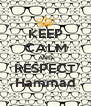 KEEP CALM AND RESPECT Hammad - Personalised Poster A4 size