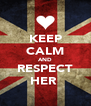 KEEP CALM AND RESPECT HER  - Personalised Poster A4 size