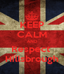 KEEP CALM AND Respect  Hillsbrough - Personalised Poster A4 size