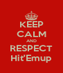 KEEP CALM AND RESPECT Hit'Emup - Personalised Poster A4 size