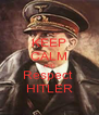 KEEP CALM AND Respect  HITLER - Personalised Poster A4 size