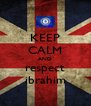 KEEP CALM AND respect ibrahim - Personalised Poster A4 size