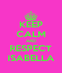 KEEP CALM AND RESPECT ISABELLA - Personalised Poster A4 size