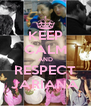 KEEP CALM AND RESPECT JARIANA - Personalised Poster A4 size
