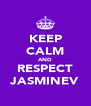 KEEP CALM AND RESPECT JASMINEV - Personalised Poster A4 size