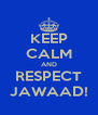 KEEP CALM AND RESPECT JAWAAD! - Personalised Poster A4 size