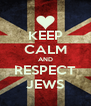 KEEP CALM AND RESPECT JEWS - Personalised Poster A4 size