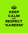 KEEP CALM AND RESPECT 'KAREEM' - Personalised Poster A4 size