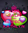 KEEP CALM AND RESPECT KATHLYN - Personalised Poster A4 size