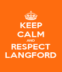 KEEP CALM AND RESPECT LANGFORD - Personalised Poster A4 size