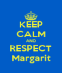 KEEP CALM AND RESPECT Margarit - Personalised Poster A4 size
