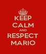 KEEP CALM AND RESPECT MARIO - Personalised Poster A4 size
