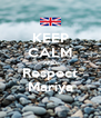 KEEP CALM AND Respect Mariya - Personalised Poster A4 size
