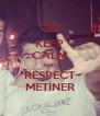 KEEP CALM AND RESPECT METİNER - Personalised Poster A4 size