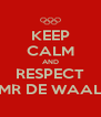 KEEP CALM AND RESPECT MR DE WAAL - Personalised Poster A4 size