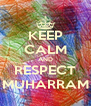 KEEP CALM AND RESPECT MUHARRAM - Personalised Poster A4 size