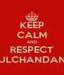 KEEP CALM AND RESPECT MULCHANDANIS - Personalised Poster A4 size