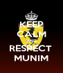 KEEP CALM AND RESPECT  MUNIM - Personalised Poster A4 size