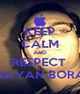 KEEP CALM AND RESPECT  NAYAN BORA - Personalised Poster A4 size