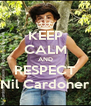 KEEP CALM AND RESPECT Nil Cardoner - Personalised Poster A4 size