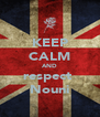 KEEP CALM AND respect  Nouni - Personalised Poster A4 size