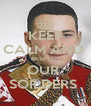 KEEP CALM AND  RESPECT OUR  SOILDERS  - Personalised Poster A4 size