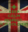 KEEP CALM AND RESPECT  OUR SOLDIERS - Personalised Poster A4 size