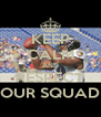 KEEP CALM AND RESPECT OUR SQUAD - Personalised Poster A4 size