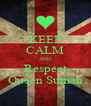 KEEP CALM AND Respect Queen Suman - Personalised Poster A4 size