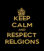 KEEP CALM AND RESPECT RELGIONS - Personalised Poster A4 size