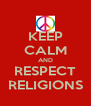 KEEP CALM AND RESPECT RELIGIONS - Personalised Poster A4 size