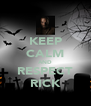 KEEP CALM AND RESPECT RICK - Personalised Poster A4 size