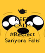 KEEP CALM AND #Respect Sanyora Falis - Personalised Poster A4 size
