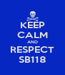 KEEP CALM AND RESPECT SB118 - Personalised Poster A4 size